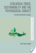 Ebook Ecological Crisis, Sustainability and the Psychosocial Subject Epub Matthew Adams Apps Read Mobile