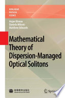 Mathematical Theory Of Dispersion-Managed Optical Solitons : optical solitons, soliton perturbation, optical...