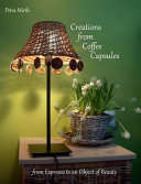 Creations From Coffee Capsules book