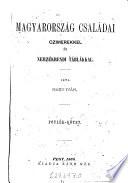 Magyaroszag csaladai czimerekkel es nemzekrendi tablakkal. (Die Familien Ungarns mit ihren Wappen und Stammtafeln.)