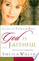 Life Is Tough  But God Is Faithful : life is supposed to be so wonderful, why...