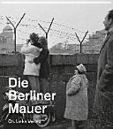 Die Berliner Mauer