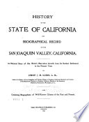 History of the State of California and Biographical Record of the San Joaquin Valley, California