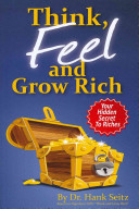 Think, Feel and Grow Rich