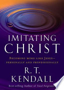 Imitating Christ : makes you powerful! r. t. kendall wants...