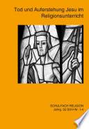 Tod und Auferstehung Jesu im Religionsunterricht