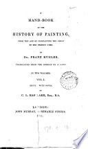 A hand book of the history of painting  tr  by a lady  M  Hutton  ed   with notes  by C L  Eastlake