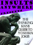 Insults Anywher Presents The Thinking Mans Guide To Yo Mama Jokes