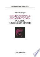 Internationale Organisationen — Politik und Geschichte