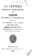 La lettura insegnata logicamente con esercizi di lingua e d intelligenza