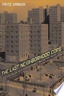 The Last Neighborhood Cops