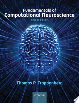 Fundamentals of Computational Neuroscience - ISBN:9780199568413