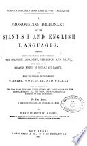 A Pronouncing Dictionary Of The Spanish And English Languages Composed From The Spanish Dictionaries Of The Spanish Academy