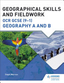 Geographical Skills and Fieldwork for OCR GCSE (9–1) Geography A and B