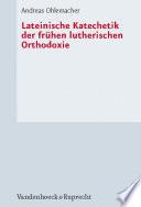 Lateinische Katechetik der frühen lutherischen Orthodoxie