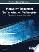 Innovative Document Summarization Techniques  Revolutionizing Knowledge Understanding