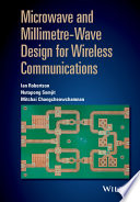 Microwave and Millimetre Wave Design for Wireless Communications