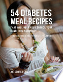54 Diabetes Meal Recipes That Will Help You Control Your Condition Naturally Healthy Food Choices For All Diabetics
