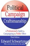 Political Campaign Craftsmanship : on an expensive art form: political...