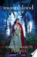 Moonblood Tales Of Goldstone Wood Book 3  book