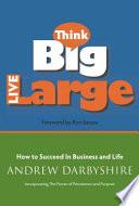 Think Big Live Large