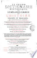 Le grand dictionaire historique  ou Le m  lange curieux de l histoire sacr  e et profane