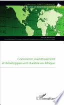 Commerce, investissement et développement durable en Afrique