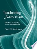 Transforming Narcissism