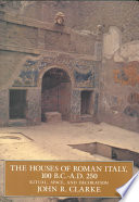 The Houses of Roman Italy  100 B C  A D  250