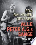 Fra balkonen drysser alle Peter A G s sange 1966 2014