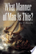 What Manner Of Man Is This? : 2000 years ago? was he god incarnate? was...