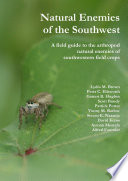 Natural Enemies Of The Southwest A Field Guide To The Arthropod Natural Enemies Of Southwestern Field Crops