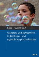 Akzeptanz und Achtsamkeit in der Kinder  und Jugendlichenpsychotherapie