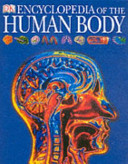 Encyclopedia Of The Human Body : with this exciting and original encyclopedia....