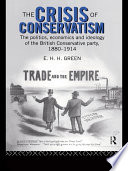 The Crisis of Conservatism Of Conservative Politics In The Period 1880 1914
