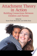 Attachment Theory in Action