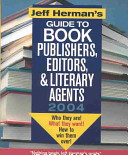 Jeff Herman s Guide to Book Publishers  Editors and Literary Agents 2004