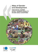 Atlas of Gender and Development How Social Norms Affect Gender Equality in non-OECD Countries