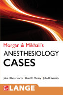Morgan And Mikhail S Clinical Anesthesiology Cases