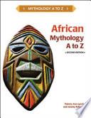 African Mythology, A to Z