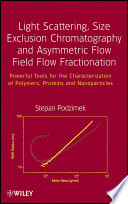 Light Scattering  Size Exclusion Chromatography and Asymmetric Flow Field Flow Fractionation
