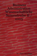 Business Administration Wissenschaftliche Sammelreihe II / 2005