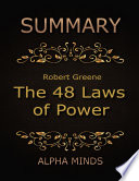 Summary  The 48 Laws of Power By Robert Greene