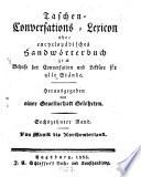 Taschen-Conversations-Lexicon oder encyclopädisches Handwörterbuch zum Behufe der Conversation und Lektüre für alle Stände