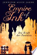 Empire of Ink 1: Die Kraft der Fantasie