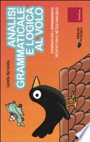 Analisi grammaticale e logica al volo  Strumenti per l apprendimento intuitivo con il metodo analogico