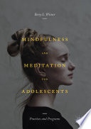 Mindfulness and Meditation for Adolescents