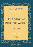 The Moving Picture World  Vol  2