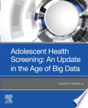 Adolescent Screening The Adolescent Medical History In The Age Of Big Data E Book