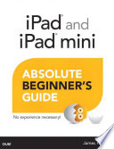 IPad and IPad Mini Absolute Beginner s Guide